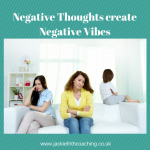Negative Thoughts create Negative Vibes